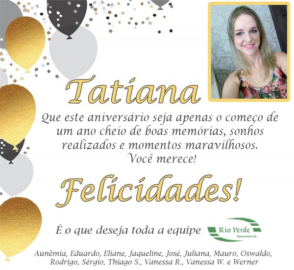 Feliz Aniversário Tatiana!