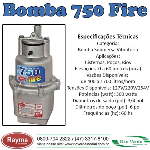 Bomba 750 Fire - Bombas Rayma